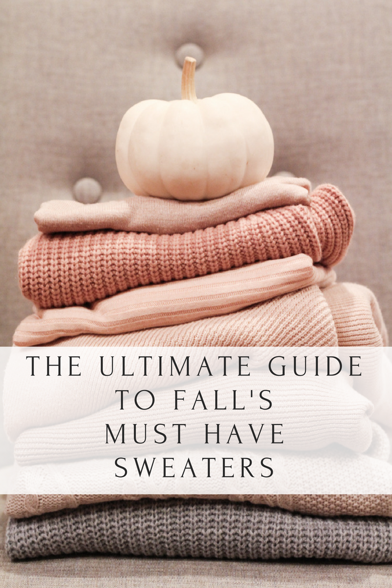 The Ultimate Guide to Fall's Must Have Sweaters